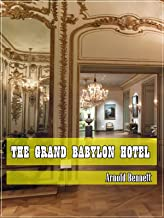 The Grand Babylon Hotel (Classic Literary) (Original and Unabridged Content) (ANNOTATED)