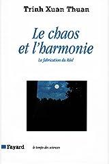 Le Chaos et l'harmonie: La fabrication du Réel (Temps des sciences) (French Edition) Kindle Edition