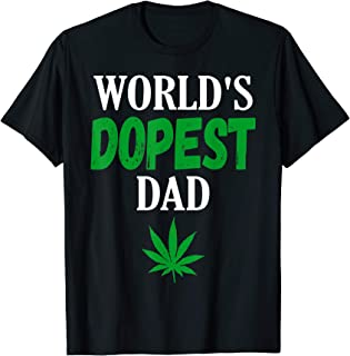 World's Dopest Dad Weed Marijuana Cannabis Funny Leaf T-Shirt
