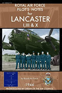 Royal Air Force Pilot's Notes for Lancaster I, III & X