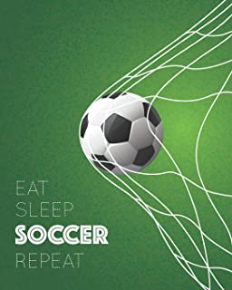 Eat Sleep Soccer Repeat: - Lined Notebook, Diary, Track, Log & Journal - Gift for Kids, Teens, Men, Women, Soccer / Football Players & Coaches (8