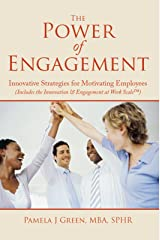 The Power of Engagement: Innovative Strategies for Motivating Employees Kindle Edition