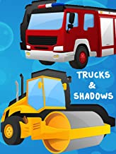 Trucks and Shadows - Trucks, Diggers, Emergency Vehicles, Tractors, Trains and more with names and sounds