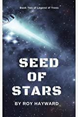 Seed of Stars: Book Two: Legend of Trees Kindle Edition