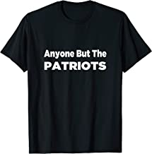 Anyone But The Patriots T-shirt Great Gift For Men Women