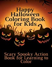 Happy Halloween Coloring Book for Kids: (Scary Spooky Action Book for Learning to Color)