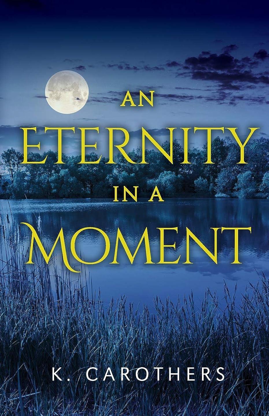 慢素朴な勧めるAn Eternity in a Moment
