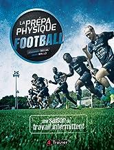Livres La prépa physique football - 4 TRAINER , Une saison de travail intermittent PDF