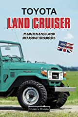 TOYOTA LAND CRUISER: MAINTENANCE AND RESTORATION BOOK (English editions) Paperback