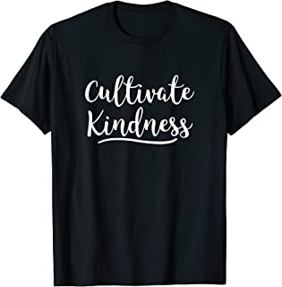 cultivate kindness shirt