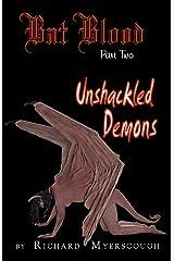 Bat Blood - Part Two: Unshackled Demons Kindle Edition