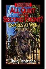 Exodus: Empires at War: Book 15: All Quiet on the Second Front? Kindle Edition