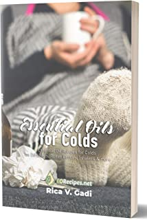 Essential Oils for Colds: Essential Oil Recipes for Colds for Diffusers, Roller Bottles, Inhalers & more