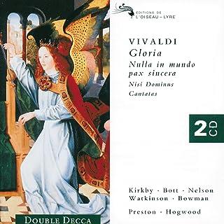 Vivaldi: Gloria . Nulla in mundo pax sincera . Nisi Dominus . Cantatas