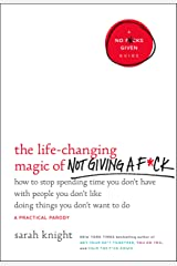 The Life-Changing Magic of Not Giving a F*ck: How to Stop Spending Time You Don't Have with People You Don't Like Doing Things You Don't Want to Do (A No F*cks Given Guide) (English Edition) eBook Kindle