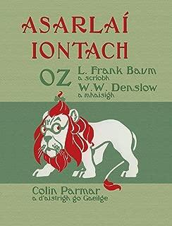 Asarlaí Iontach Oz: The Wonderful Wizard of Oz in Irish (Irish Edition)