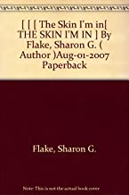 [ [ [ The Skin I'm in[ THE SKIN I'M IN ] By Flake, Sharon G. ( Author )Aug-01-2007 Paperback