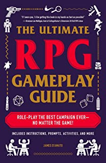 The Ultimate RPG Gameplay Guide: Role-Play the Best Campaign Ever—No Matter the Game! (The Ultimate RPG Guide Series) (English Edition)