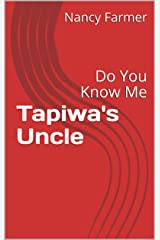 Tapiwa's Uncle: Do You Know Me Kindle Edition
