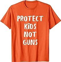 Protect Kids Not Guns Gun Control Wear Orange T-Shirt