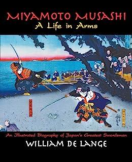 Miyamoto Musashi: A Life in Arms
