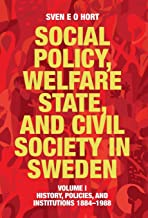 Social Policy, Welfare State, and Civil Society in Sweden: Volume I: History, Policies, and Institutions 1884-1988