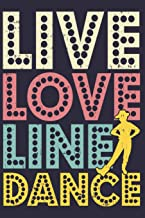 Live Love Linedance: Blank Journal With Dotted Grid Paper - Linedancer Notebook To Organize Your Life