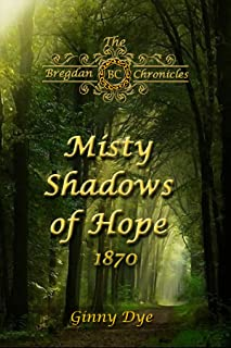 Misty Shadows Of Hope (#14 in the Bregdan Chronicles Historical Fiction Romance Series)