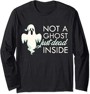 Cute Halloween Costume Gift Not A Ghost Just Dead Inside Long Sleeve T-Shirt