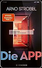 Die App – Sie kennen dich. Sie wissen, wo du wohnst.: Psychothriller (German Edition)