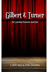 Gilbert & Turner: The Legendary Pantomime Horse Duo Kindle Edition