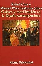 Cultura y movilización en la España contemporánea (Alianza Universidad (Au))