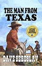 The Man From Texas: A Classic Western From The Author of