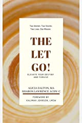 The Let Go!: Elevate Your Destiny and Forgive Kindle Edition