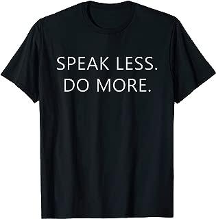 Best speak less do more shirt Reviews