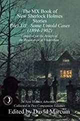 The MX Book of New Sherlock Holmes Stories - Part XII: Some Untold Cases (1894-1902) Kindle Edition