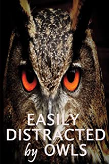 Easily Distracted By Owls: Owl Journal   Owl Notebook book   Owl gifts for women men boy girl teens student kids gift birt...