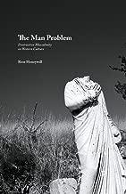 The Man Problem: Destructive Masculinity in Western Culture