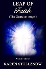 Leap of Faith (The Guardian Angel): a short story Kindle Edition