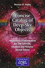 Concise Catalog of Deep-Sky Objects: Astrophysical Information for 550 Galaxies, Clusters and Nebulae (The Patrick Moore Practical Astronomy Series)