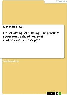 Ethisch-ökologisches Rating: Eine genauere Betrachtung anhand von zwei marktrelevanten Konzepten (German Edition)