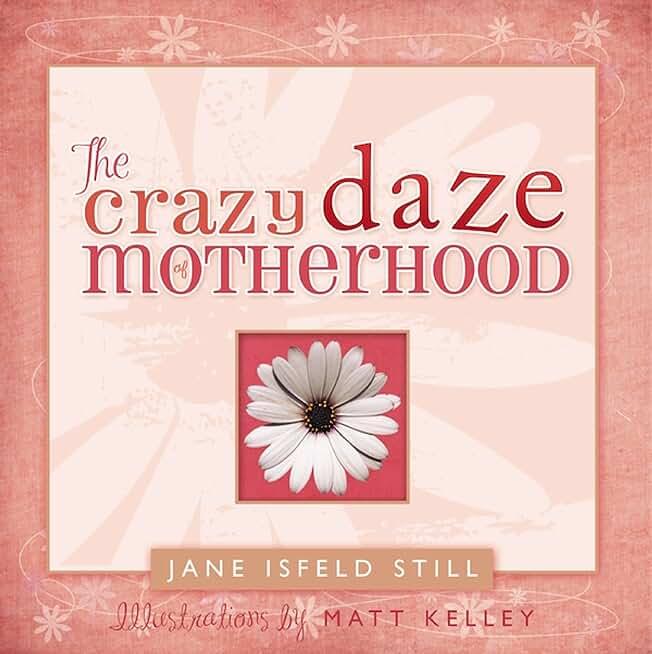 The Crazy Daze of Motherhood (English Edition)