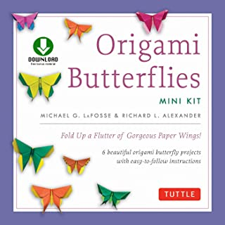 Origami Butterflies Mini Kit Ebook: Fold Up a Flutter of Gorgeous Paper Wings!: Full-Color Origami Book with 6 Fun Projects and Downloadable Instructional Video