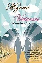 Mujeres virtuosas: Un estudio inductivo del libro the Rut que reta a mujeres a ser Mujeres Virtuosas de manera integral (S...