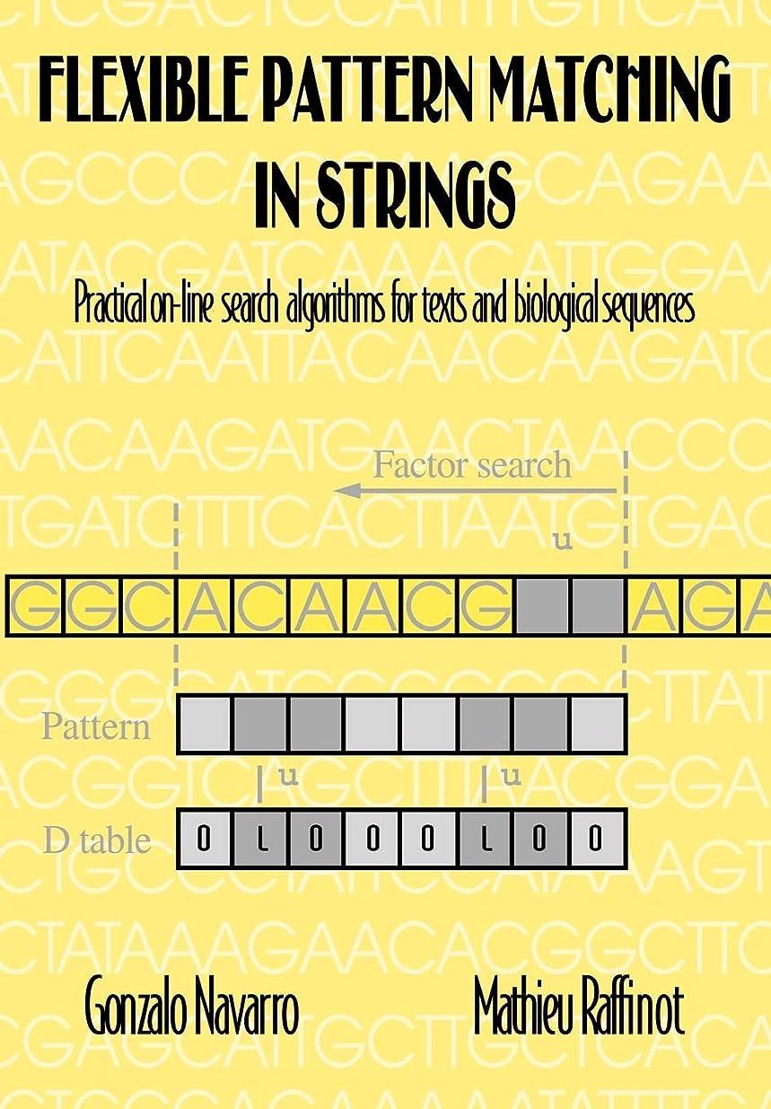 罰霧日Flexible Pattern Matching Strings: Practical On-Line Search Algorithms for Texts and Biological Sequences