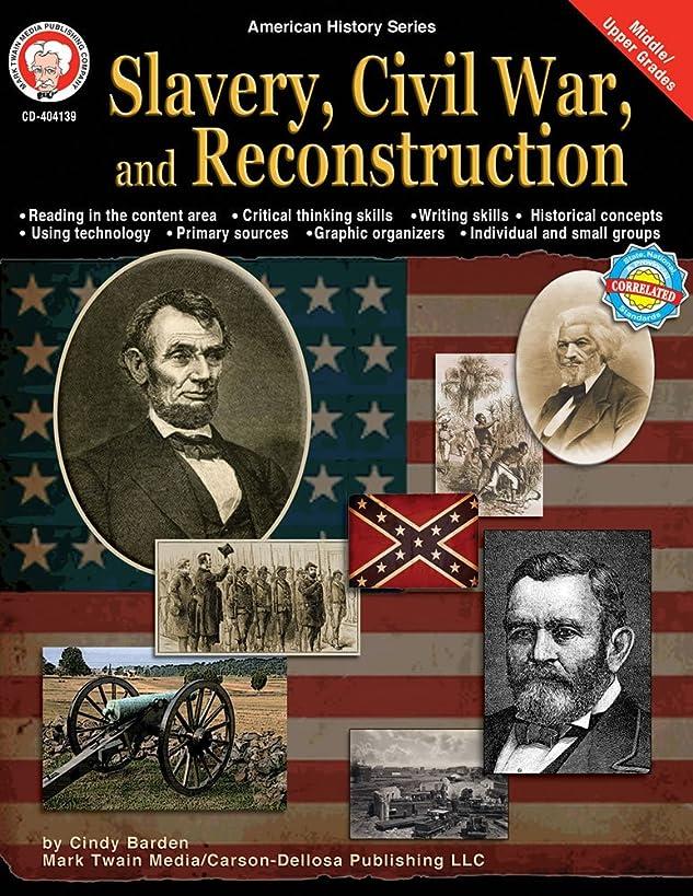 Slavery, Civil War, and Reconstruction, Grades 6 - 12 (American History Series)