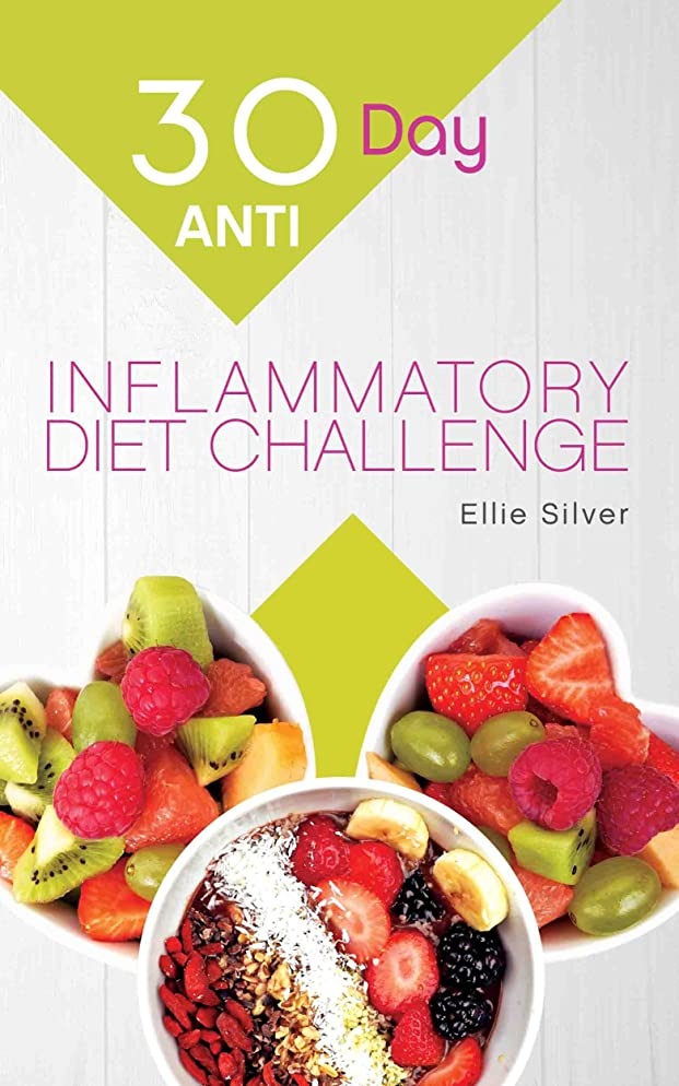 絶滅ガード有害な30 Day Anti Inflammatory Diet Challenge: Anti Inflammatory Diet Cookbook to Heal Your Immune System and Restore Your Health in Only 30 Days (English Edition)