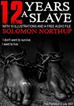 12 Years a Slave: With 10 Illustrations and a Free Audio File.