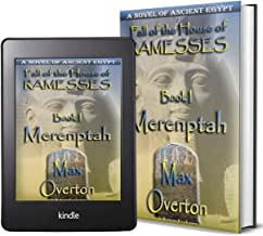 Fall of the House of Ramesses, Book 1: Merenptah: A Novel of Ancient Egpyt (Ancient Egypt Historical Fiction Novels)