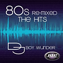 80s Re-Mixed The Hits